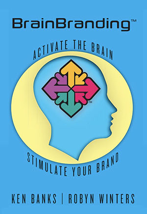 Brainbranding - Activate the Brain - Stimulate Your Brand by Ken Banks and Robyn Winters
